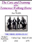 The Care and Training Of The Tennessee Walking Horse, by Joe Webb